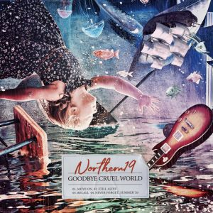 Northern19 - 2021 - Goodbye Cruel World (EP)