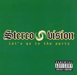 Stereo Vision - 2003 - Let's Go To The Party