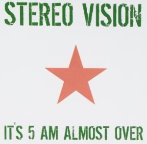 Stereo Vision - 2004 - It's 5 AM Almost Over