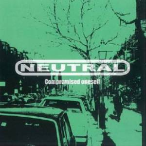 Neutral - 2008 - Compromised oneself