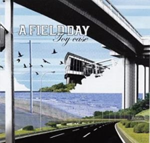 A Field Day - 2004 - Toy Case