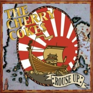 The Cherry Coke$ - 2005 - Rouse Up