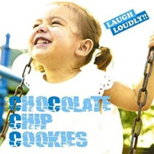 Chocolate Chip Cookies - 2011 - LAUGH LOUDLY!!