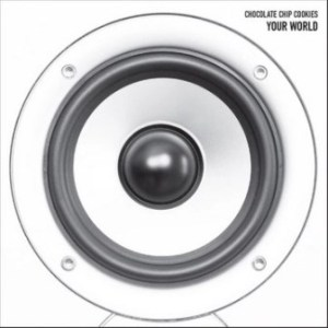 Chocolate Chip Cookies - 2013 - Your World (EP)