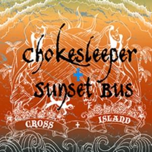 Sunset Bus & Chokesleeper - 2009 - Cross Island (Split)