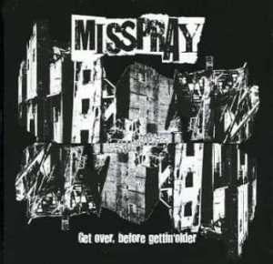 Misspray - 2008 - Get Over, Before Gettin' Older