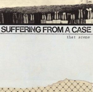 Suffering From A Case - 2013 - That Scene