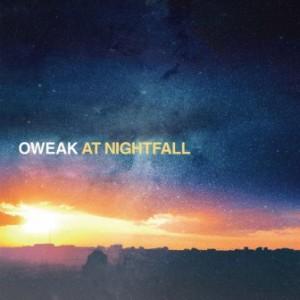 Oweak - 2017.04.19 - At Nightfall
