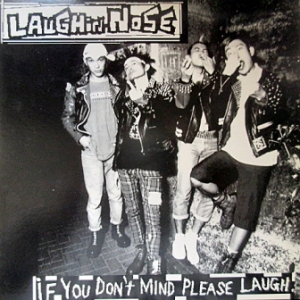 Laughin' Nose - 1995 - If You Don't Mind, Please Laugh
