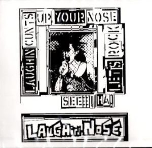 Laughin' Nose - 1995 - Laughing Cunts Up Your Nose